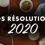Nos résolutions 2020